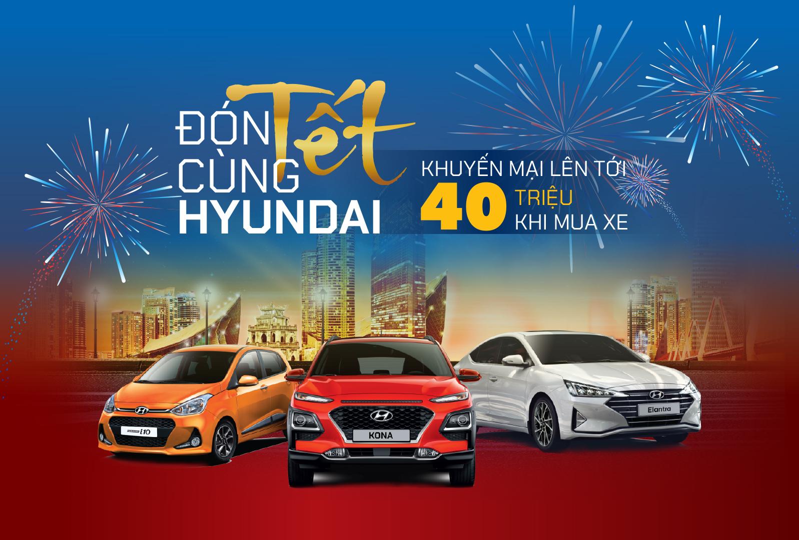 Chuong trình khuyến mãi lên đến 40 triệu đồng giành cho Hyundai Kona, Elantra và Grand i10